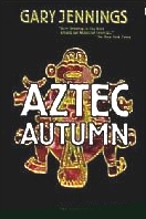 Aztec Autumn, Gary Jennings